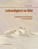 Lebendigkeit im Bild - Joseph Wolf und die Tiermalerei im 19. Jahrhundert