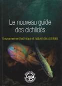 Le nouveau guide des cichlidés –Environnement technique et naturel des cichlidés