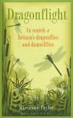 Dragonflight - In search of Britain s dragonflies and damselflies
