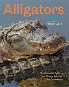 ALLIGATORS - The Illustrated Guide to Their Biology, Behavior, and Conservation