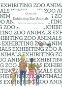 Exhibiting Zoo Animals – The book that makes its author redundant