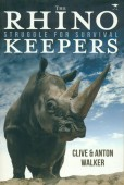 The Rhino Keepers - Struggle for Survival