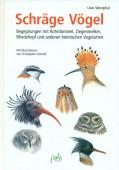 Schräge Vögel – Begegnungen mit Rohrdommel, Ziegenmelker, Wiedehopf und anderen heimischen Vogelarten