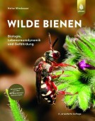 Wilde Bienen – Biologie, Lebensraumdynamik und Gefährdung. Artenporträts von über 470 Wildbie-nen Mitteleuropas