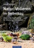 Natur-Volieren im Selbstbau –  Artgerechte Vogelhaltung für Sittiche und Prachtfinken