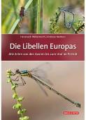 Die Libellen Europas – Alle Arten von den Azoren bis zum Ural im Porträt