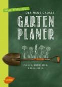 Der neue große Gartenplaner – Planen, entwerfen, kalkulieren