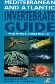 Mediterranean and Atlantic Invertebrate Guide - From Spain to Turkey From Norway to the Equator