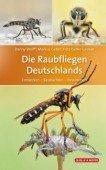 Die Raubfliegen Deutschlands – Entdecken - Beobachten – Bestimmen