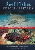 Reef Fishes of South-East Asia – Including Marine Invertebrates and Corals