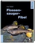 Flossensauger-Fibel - Die beliebtesten Arten fürs Aquarium
