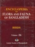 Birds – Encyclopedia of Flora and Fauna of Bangladesh Vol. 26