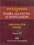 Freshwater Fishes – Encyclopedia of Flora and Fauna of Bangladesh Vol. 23