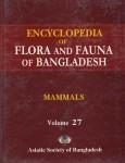 Mammals – Encyclopedia of Flora and Fauna of Bangladesh Vol. 27