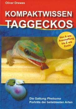 Kompaktwissen Taggeckos: Die Gattung Phelsuma Porträts der beliebtesten Arten