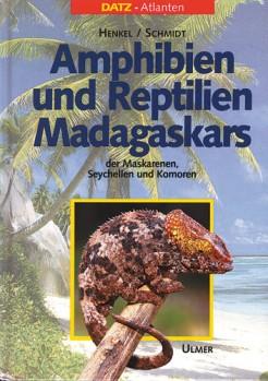 Amphibien und Reptilien Madagaskars, der Maskarenen, Seychellen und Komoren