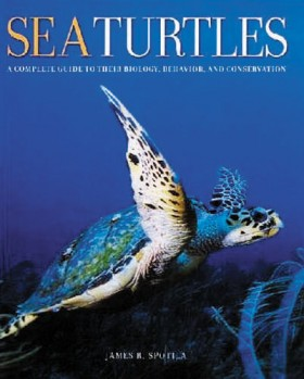 Sea Turtles - A Complete Guide to their Biology, Behavior, and Conservation