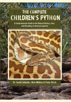 The Complete Children's Python - A Comprehensive Guide to the Natural History, Care and Breeding of Antaresia Species;