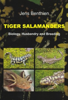 Tiger Salamanders Biology, Husbandry and Breeding