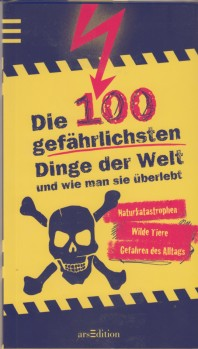 Die 100 gefährlichsten Dinge der West und wie man sie überlebt