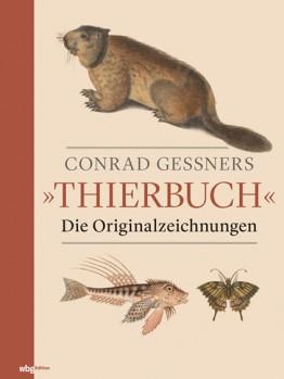 Conrad Gessners Thierbuch Die Originalzeichnungen