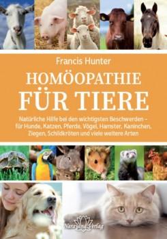 Homöopathie für Tiere <> Natürliche Hilfe bei den wichtigsten Beschwerden - für Hunde, Katzen, Pferde, Vögel, Hamster, Kaninchen, Ziegen, Schildkröten und viele weitere Arten