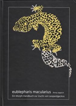 eublepharis macularius Ein Morph-Handbuch zur Zucht von Leopardgeckos