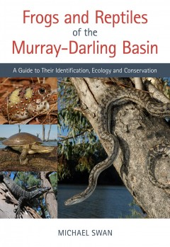 Frogs and Reptiles of the Murray–Darling Basin A Guide to Their Identification, Ecology and Conservation