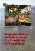 Tropische Wälder als Lebensraum für Amphibien und Reptilien