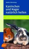 Kaninchen und Nager natürlich heilen - Naturheilpraxis kompakt