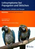 Leitsymptome bei Papageien und Sittichen Diagnostischer Leitfaden und Therapie