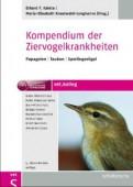 Kompendium der Ziervogelkrankheiten - Papageien, Tauben, Sperlingsvögel