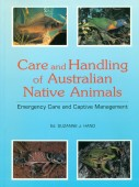 Care and Handling of Australian Native Animals - Emergency Care and Captive Management