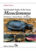 Toad-headed Turtles of the Genus Mesoclemmys – Distribution · Natural History · Husbandry