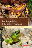 Die Amphibien & Reptilien Europas – Beobachten und Bestimmen
