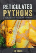Reticulated Pythons – A Complete Guide to Care and Husbandry