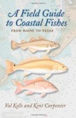 A Field Guide to Coastal Fishes. From Maine to Texas