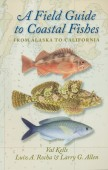 A Field Guide to Coastal Fishes from Alaska to California