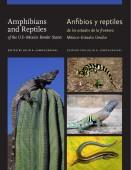 Amphibians and Reptiles of the US-Mexico Border States/Anfibios y reptiles de los estados de la frontera México-Estados Unidos