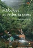 Les Libellules des Antilles françaises – Ecologie, biologie, biogéographie et identification