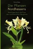Die Pflanzen Nordhessens – Streifzüge durch die Flora des nordhessischen Berglands
