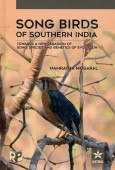 Song Birds of Southern India – Towards a new Paradigm of Song, Species and Genetics of Evolution