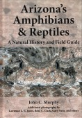 Arizona's Amphibians & Reptiles.  A Natural History and Field Guide