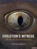 Evolution's Witness – How the Eye Evolved