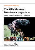 The Gila Monster – Heloderma suspectum. Natural History, Husbandry & Propagation