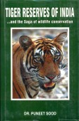 Tiger Reserves of India and the Saga of Wildlife conservation