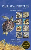 Our Sea Turtles A Practical Guide for the Atlantic and Gulf, from Canada to Mexico
