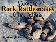A Guide to the Rock Rattle Snakes of the United States